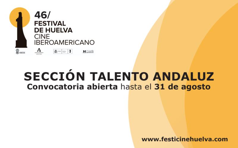 El Festival de Huelva abre la convocatoria para la sección Talento Andaluz
